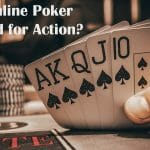 Is Online Poker Rigged for Action?
