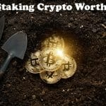 Is Staking Cryptocurrency Worth It In 2021?